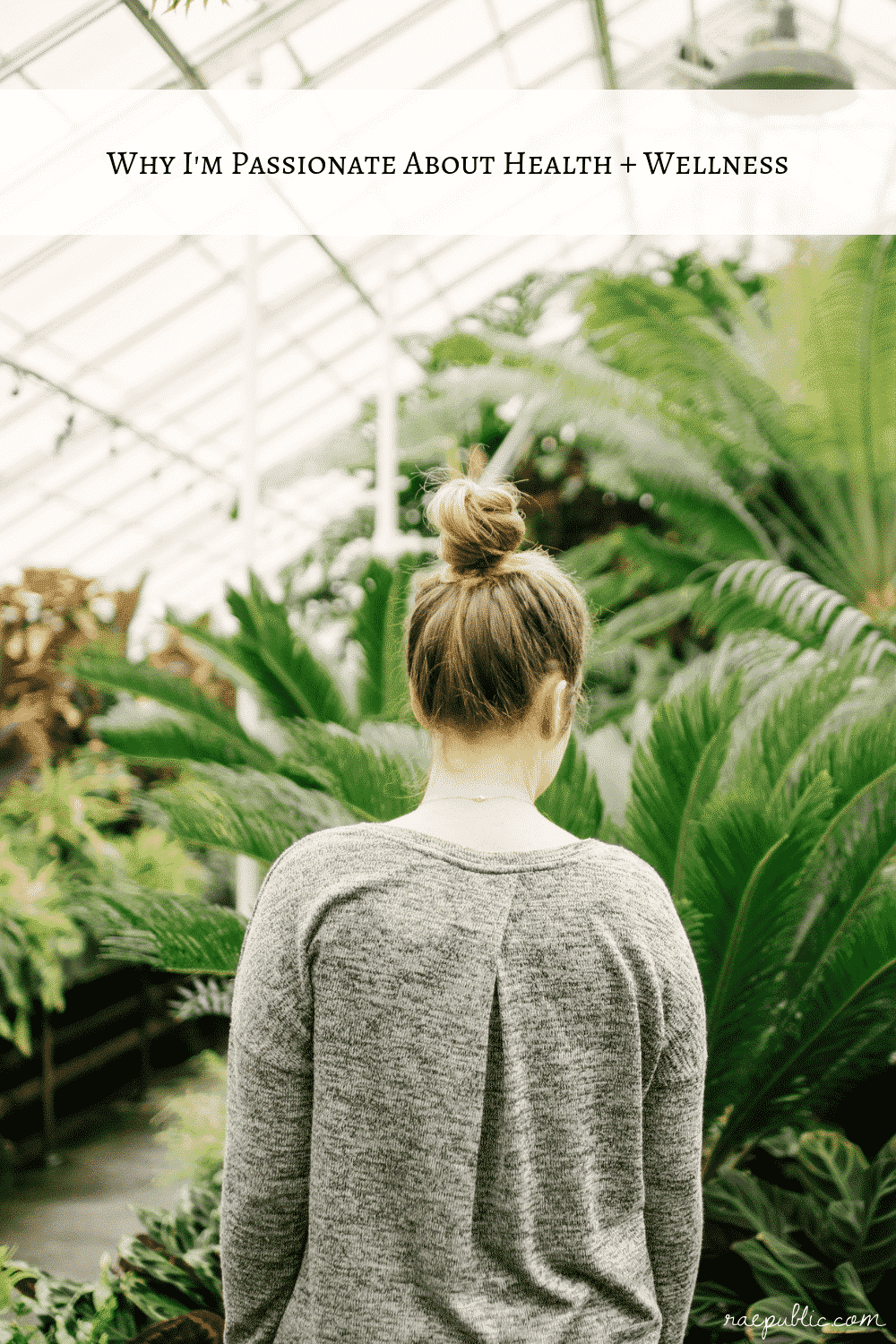Why I'm Passionate About Health + Wellness